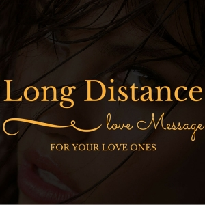 Long Distance Love Messages