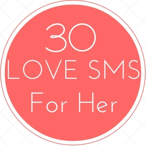 Top 30 Love SMS With Messages For Her (GF/Wife)