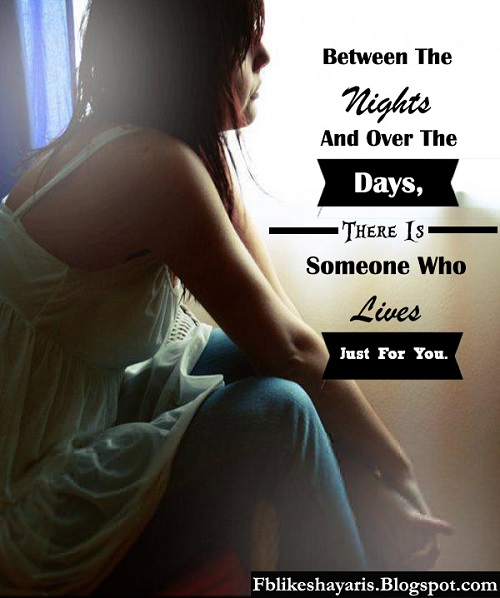 Between The Nights And Over The Days, There Is Someone Who Lives Just For You Quotes & Sayings.