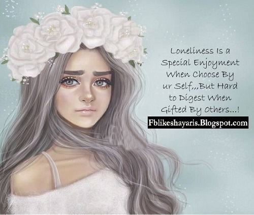 Loneliness Is a Special Enjoyment When Choose By ur Self,,,But Hard to Digest When Gifted By 0thers...!