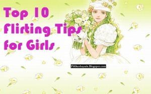 Top 10 Flirting Tips for Girls