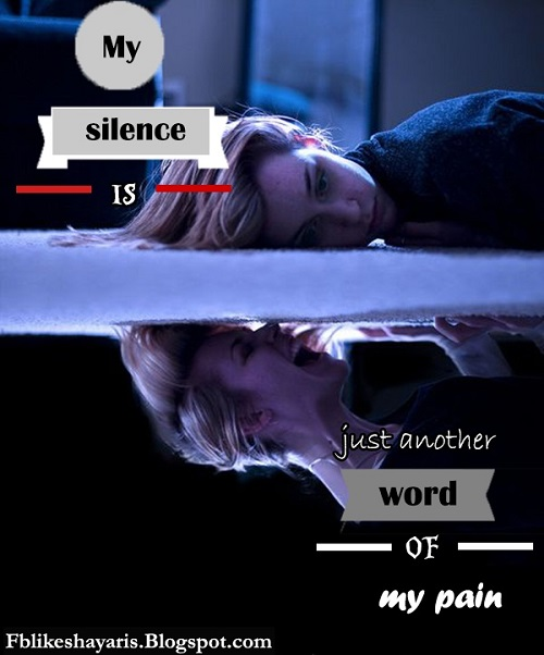 My silence is just another word of my pain.  Sad Love  Teen  Bewafai  Quotes & Sayings