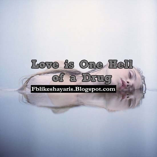 Love is One Hell of a Drug.
